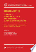 Romansy 14 Theory and Practice of Robots and Manipulators Proceedings of the Fourteenth CISM-IFToMM Symposium