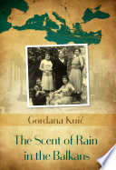 The Scent of Rain in the Balkans by Gordana Kui?