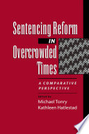 Sentencing Reform in Overcrowded Times