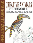 Creative Animals Colouring Book : relaxing wildlife animal designs to colour relax...