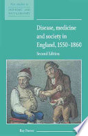 Disease  Medicine and Society in England  1550 1860