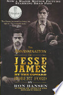 The Assassination of Jesse James by the Coward Robert Ford Book Cover