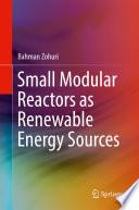Small Modular Reactors As Renewable Energy Sources