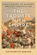 The Trouble With Empire : constant features of imperial experience and that they...