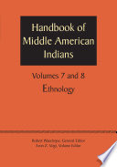 Handbook of Middle American Indians  Volumes 7 and 8