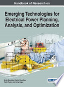 Handbook of Research on Emerging Technologies for Electrical Power Planning  Analysis  and Optimization