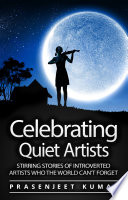 Celebrating Quiet Artists  Stirring Stories of Introverted Artists Who the World Can t Forget