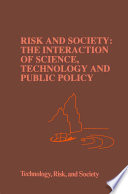 Risk and Society  The Interaction of Science  Technology and Public Policy