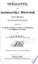 Triglotte, oder kaufmännisches Wörterbuch in drei Sprachen, Deutsch-Englisch-Französisch