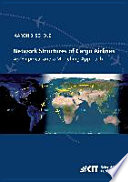 Network Structures of Cargo Airlines   An Empirical and a Modelling Approach