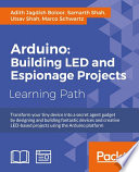 Arduino  Building LED and Espionage Projects
