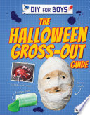 The Halloween Gross Out Guide