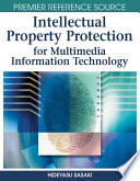 Intellectual Property Protection For Multimedia Information Technology : institutional analyses without interdisciplinary insights by...