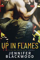 Up In Flames : lovers in a searing-hot novel...