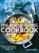 The Bodybuilding Cookbook book