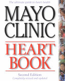 Mayo Clinic Heart Book  Second Edition