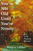 You re Not Old Until You re Ninety