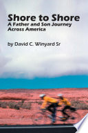 Shore to Shore  A Father and Son Journey Across America