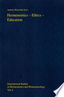 Hermeneutics   Ethics     Education