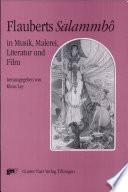 Flauberts Salammbô in Musik, Malerei, Literatur und Film