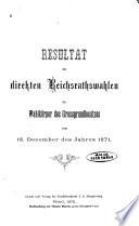 Resultat der direkten Reichsrathswahlen im Wahlkörper des Grossgrundbesitzes vom 18. December des Jahres 1871