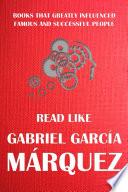 Read Like Gabriel Garc A M Rquez