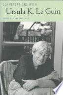 Conversations with Ursula K  Le Guin