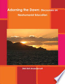 Adorning the Dawn  Discourses on Neohumanist Education