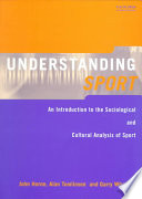illustration Understanding Sport, An Introduction to the Sociological and Cultural Analysis of Sport