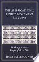 The American Civil Rights Movement 1865–1950 Of The African American Struggle For
