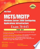 The Real MCTS MCITP Exam 70 643 Prep Kit