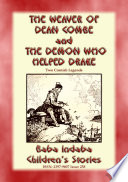 THE WEAVER OF DEAN COMBE and THE DEMON WHO HELPED DRAKE   Two Legends of Cornwall