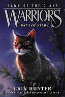 Warriors: Dawn Of The Clans #6: Path Of Stars : and final book of this thrilling warriors prequel...