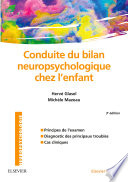 Conduite du bilan neuropsychologique chez l enfant