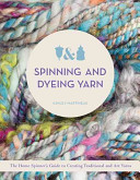 Spinning and Dyeing Yarn And Spinning Different Fibers