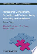 Professional Development  Reflection and Decision Making in Nursing and Healthcare
