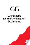 GG   Grundgesetz f  r die Bundesrepublik Deutschland