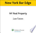 New York Bar Edge  NY Real Property Review Outline for the NY Bar Exam