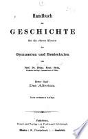 Handbuch der geschichte für die oberen klassen der gymnasien und realschulen