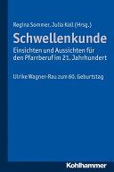 Schwellenkunde - Einsichten und Aussichten für den Pfarrberuf im 21. Jahrhundert