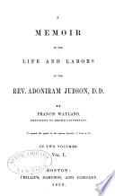 A Memoir of the Life and Labors of the Rev  Adoniram Judson  D D  Book PDF