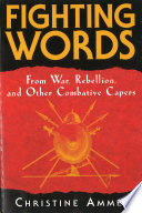 Fighting Words from War  Rebellion  and Other Combative Capers