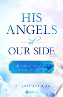 His Angels at Our Side And Guide Us Defend Us From
