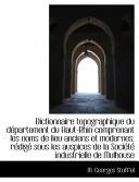 Dictionnaire Topographique Du D  partement Du Haut Rhin Comprenant Les Noms de Lieu Anciens Et Modern