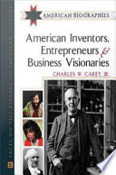 American Inventors  Entrepreneurs  and Business Visionaries