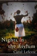 Nights in the Asylum