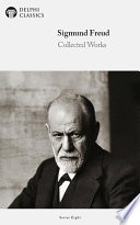 Delphi Collected Works Of Sigmund Freud Illustrated
