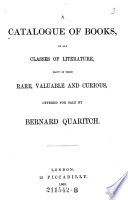 A Catalogue Of Books In All Classes Of Literature Many Of Them Rare Valuable And Curious Offered For Sale By Bernard Quaritch