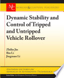 Dynamic Stability And Control Of Tripped And Untripped Vehicle Rollover