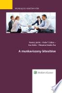 Munkaviszony létesítése - Munkajogi kiskönyvtár sorozat 10. kötet
